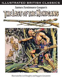 Illustrated British Classics: The Last of the Mohicans