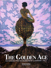The Golden Age: Masterworks from the Golden Age of Illustration Volume 2 (Limited Edition)